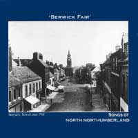 BERWICK FAIR - Songs of North Northumberland