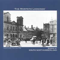 THE MORPETH LODGINGS - Songs of South Northumberland
