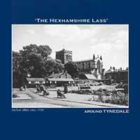 THE HEXHAMSHIRE LASS - Around Tynedale