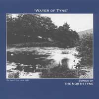 WATER OF TYNE - Songs of the North Tyne