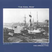 THE KEEL ROW - Songs of the Urban Tyne
