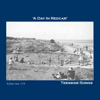 A DAY IN REDCAR - Teesside Songs
