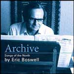 ERIC BOSWELL - ARCHIVE SONGS OF THE NORTH