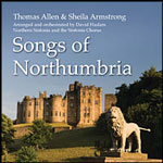 THOMAS ALLEN & SHIELA ARMSTRONG - SONGS OF NORTHUMBRIA