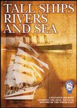 TALL SHIPS RIVERS & SEA